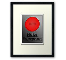 how to get away with murder (nuke everyone)  Framed Print