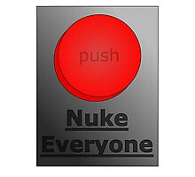 how to get away with murder (nuke everyone)  Photographic Print