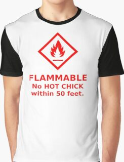 Flammable hot chick Graphic T-Shirt