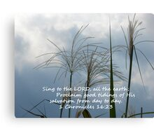 """1 Chronicles 16:23""  by Carter L. Shepard Canvas Print"