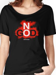 NO GOD Women's Relaxed Fit T-Shirt
