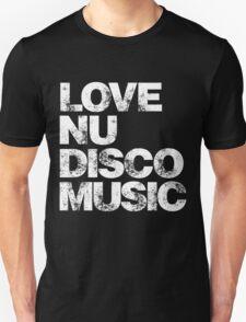 Love Nu Disco Music T-Shirt