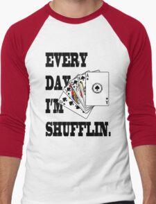 Erry day I'm Shufflin Men's Baseball ¾ T-Shirt