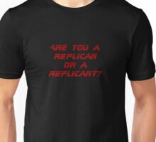 Are you a Replican or a Replicant? Unisex T-Shirt