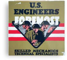 US Engineers Foremost Skilled mechanics technical specialists Metal Print