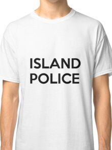 Island Police Classic T-Shirt