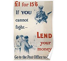 £1 for 15 6 If you cannot fight lend your money Go to the post office to day 435 Poster