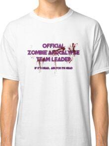 Zombie Apocalypse Team Leader Classic T-Shirt