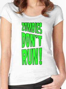 Zombies Don't Run! Women's Fitted Scoop T-Shirt