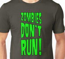 Zombies Don't Run! Unisex T-Shirt