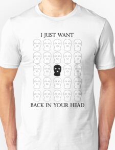 Back In Your Head Unisex T-Shirt