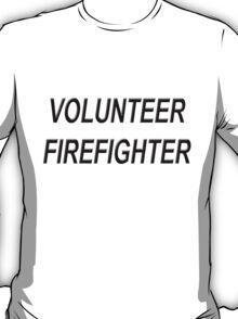 VOLUNTEER FIREFIGHTER black sticker T-Shirt