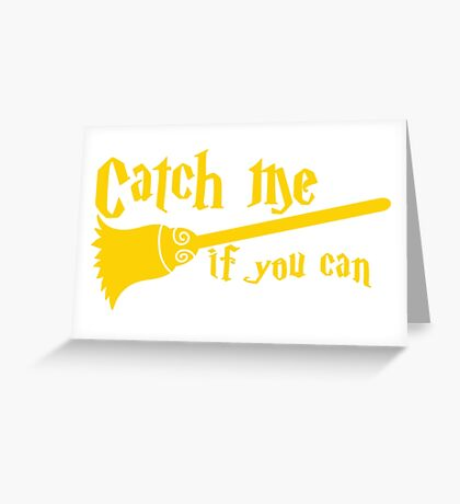 Catch me if you can wizard broomstick magic! Greeting Card