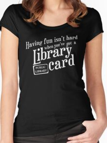 Having fun isn't hard Women's Fitted Scoop T-Shirt