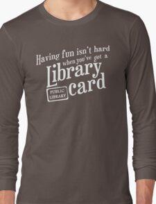 Having fun isn't hard Long Sleeve T-Shirt