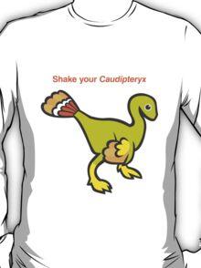 Shake Your Caudipteryx T-Shirt
