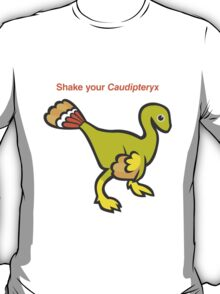 Shake Your Caudipteryx T-Shirt