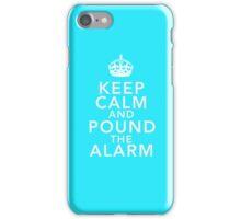 Keep Calm And Pound the Alarm (Aqua) iPhone Case/Skin