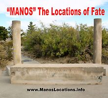 """""""MANOS"""" The Locations of Fate by mindbenderstuff"""