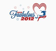 Vote Faabulous Party 2012! Unisex T-Shirt