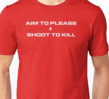 Aim to please SHOOT TO KILL Unisex T-Shirt