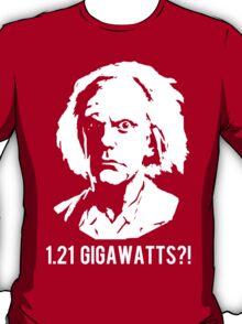 1.21 Gigawatts?! T-Shirt