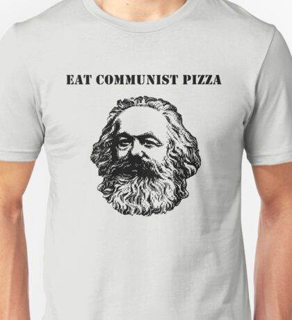 EAT COMMUNIST PIZZA Unisex T-Shirt