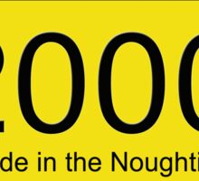 Born in the Noughties T-shirt ~ 2000s Car License Plate Card Sticker