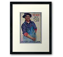 Sure! Well finish the job Victory Liberty Loan 002 Framed Print