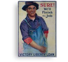 Sure! Well finish the job Victory Liberty Loan 002 Canvas Print