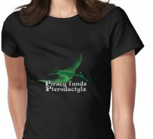 Piracy Funds Pterodactyls Womens Fitted T-Shirt