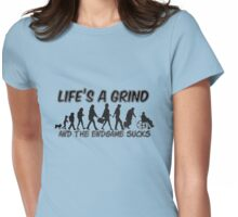 Life's A Grind Womens Fitted T-Shirt