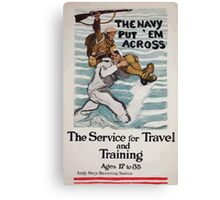 The Navy put em across The service for travel and training ages 17 to 35 002 Canvas Print