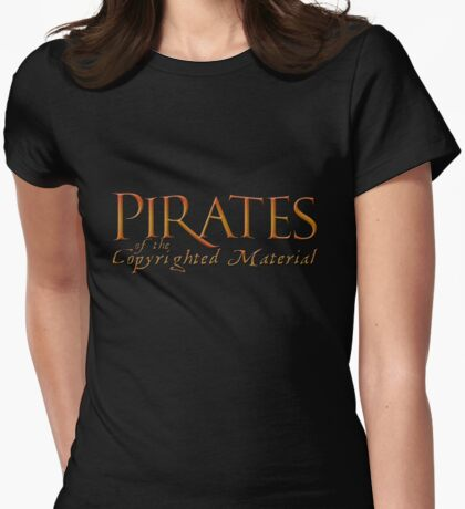 Pirates of the Copyrighted Material Womens Fitted T-Shirt
