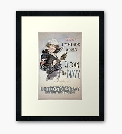 Gee!! I wish I were a man Id join the Navy Be a man and do it United States Navy recruiting station 002 Framed Print