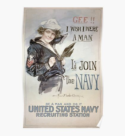 Gee!! I wish I were a man Id join the Navy Be a man and do it United States Navy recruiting station 002 Poster