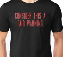 "Lisbeth's ""CONSIDER THIS A FAIR WARNING."" T-Shirt Unisex T-Shirt"