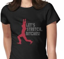 Let's Stretch, Bitches! (red & gray) Womens Fitted T-Shirt