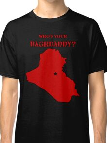 Who's Your Bagdaddy? (Red) Classic T-Shirt