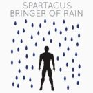 Spartacus: Bringer of Rain by Jake Driscoll