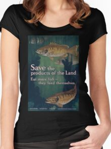 Save the products of the land Eat more fish they feed themselves United States Food Administration 002 Women's Fitted Scoop T-Shirt