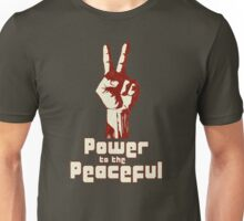 Power to the Peaceful Unisex T-Shirt