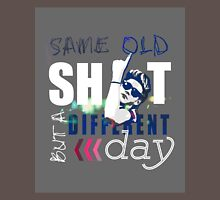 Same Old Sh*t But A Different Day - Niall Unisex T-Shirt