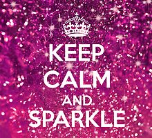 Keep Calm and Sparkle by GirlyGirl