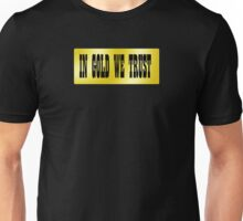 In gold we trust Unisex T-Shirt