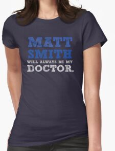 Matt smith dr who Womens Fitted T-Shirt