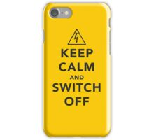 Keep calm and switch off iPhone Case/Skin
