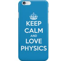 Keep calm and love physics iPhone Case/Skin