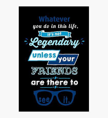Legendary - Barney Stinson Quote (Blue) Photographic Print