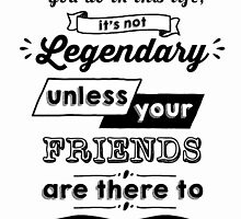 Legendary - Barney Stinson Quote (Black) by exactablerita